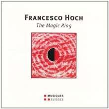 Francesco Hoch (geb. 1943): The Magic Ring, CD