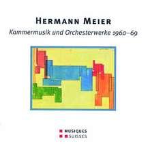 Hermann Meier (1906-2002): Kammermusik & Orchesterwerke 1960-69, CD
