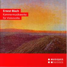 Ernest Bloch (1880-1959): Kammermusik mit Cello, CD
