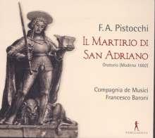 Francesco Antonio Pistocchi (1659-1726): Il Martirio di San Adriano (Oratorium), 2 CDs