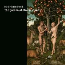 Hub Hildenbrand: The Garden Of Stolen Sounds, CD