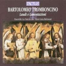 Bartolomeo Tromboncino (1470-1535): Laudi e Lamentazioni, CD