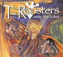 T-Roosters: Another Blues To Shout, CD