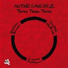 Antonio Sanchez (geb. 1971): Three Times Three, 2 CDs