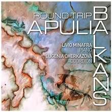 Minafra,Livio/Eugenia,Cherkazova: Round Trip Apulia Balkans, CD