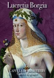 Lucretia Borgia - A Blend of History, Myth and Legend, CD
