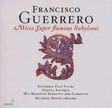 Francisco Guerrero (1528-1599): Missa Super flumina Babylonis, CD