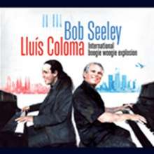 Bob Seeley & Lluis Coloma: International Boogie Woogie Explosion (Live), CD