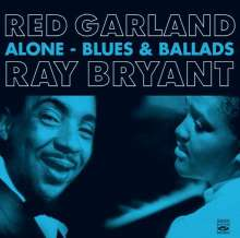 Red Garland & Ray Bryant: Alone: Blues And Ballads, 2 CDs