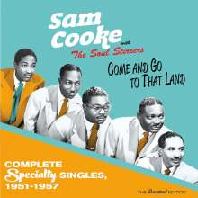 Sam Cooke: Come And Go To That Land - Complete Specialty Singles, 1951-1957, CD