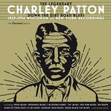 Charley Patton: Down The Dirt Road Blues: 1929 - 1934 Wisconsin And New York Recordings, 2 CDs