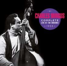 Charles Mingus (1922-1979): Complete Live At The Bohemia 1955 +5 Bonus Tracks, 2 CDs