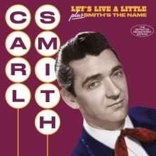 Carl Smith: Let's Live A Little / Smith's The Name (+6 Bonus Tracks), CD