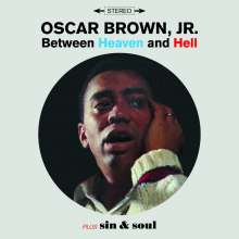 Oscar Jr. Brown: Between Heaven And Hell / Sin & Soul +3, CD