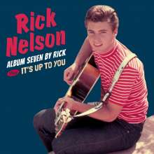 Rick (Ricky) Nelson: Album Seven By Rick / It's Up To You +6, CD