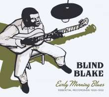 Blind Blake: Early Morning Blues: Essential Recordings 1926 - 1932 (Limited Edition), CD