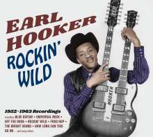 Earl Hooker: Rockin Wild: 1952 - 1963 Recordings (Limited Edition), CD