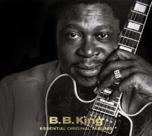 B.B. King: Essential Original Albums (Deluxe Edition), 3 CDs