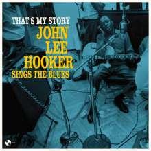 John Lee Hooker: That's My Story: John Lee Hooker Sings The Blues (180g) (Limited-Edition), LP