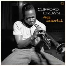 Clifford Brown (1930-1956): Jazz Immortal (180g) (Limited Edition) +2 Bonustracks, LP