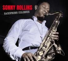 Sonny Rollins (geb. 1930): Saxophone Colossus / Work Time, CD
