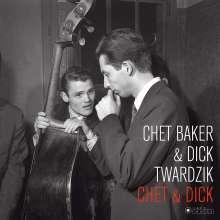 Chet Baker & Dick Twardzik: Chet & Dick (180g) (Limited-Edition), LP