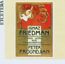 Ignaz Friedman (1882-1948): Klavierwerke & Transkriptionen, CD