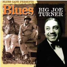 Big Joe Turner (1911-1985): Blues Cafe Presents Big Joe Tu, CD