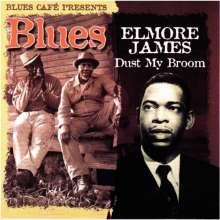 Elmore James: Blues Cafe Presents Dust My Br, CD