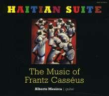 Alberto Mesirca: Haitian Suite: The Music Of  Frantz Casséus, CD