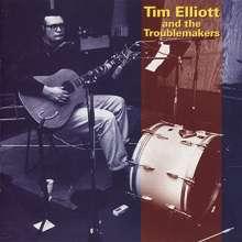 Tim Elliott: Tim Elliot And The Troublemakers, CD