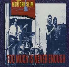 Medford Slim Band: Too Much Is Never Enough, CD