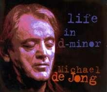 Michael De Jong: Life In D-Minor, CD