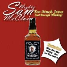 Mighty Sam McClain: Too Much Jesus (Not Enough Whiskey), CD