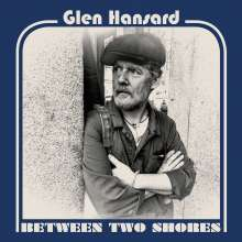 Glen Hansard: Between Two Shores, CD