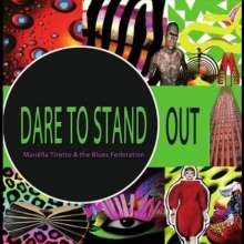 Tirotto & The Blues Federatio: Dare To Stand Out, CD