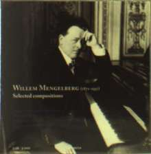 Willem Mengelberg (1871-1951): Selected Compositions, 3 CDs und 2 DVDs