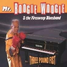 Mr.Boogie Woogie & The Firesw: Three Pound Fist, CD