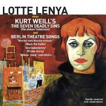 Lotte Lenya: Sings Kurt Weill's The Seven Deadly Sins & Berlin Theatre Songs, CD