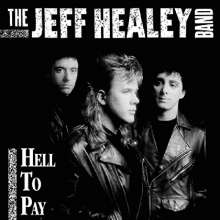 Jeff Healey: Hell To Pay (Music-On-CD-Edition), CD