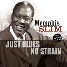 Memphis Slim: Just Blues / No Strain, CD