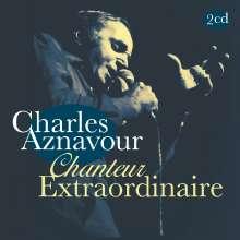Charles Aznavour: Chanteur Extraordinaire, 2 CDs