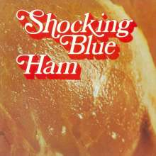 The Shocking Blue: Ham (remastered) (180g), LP