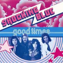 The Shocking Blue: Good Times (remastered) (180g), LP