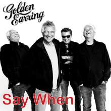 """Golden Earring (The Golden Earrings): Say When (Limited Numbered Edition) (Gold Vinyl), Single 7"""""""