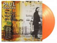 Paul Rodgers: Muddy Water Blues: A Tribute To Muddy Waters (180g) (Limited Numbered Edition) (Orange Vinyl), 2 LPs