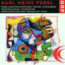 Karl Heinz Füssl (1924-1992): Dialogue in priase of the owl and the cuckoo, CD
