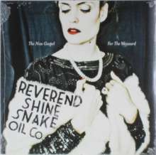 Reverend Shine Snake Oil Co.: The New Gospel For The Wayward, LP
