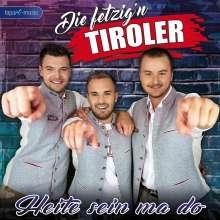 Die Fetzig'n Tiroler: Heite sein ma do, CD