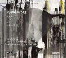 Mark Andre (geb. 1964): durch ...zu... ...in ... ...als... II, Super Audio CD